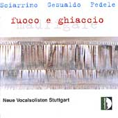 Fuoco e Ghiaccio Madrigale / New Vocal Soloists Stuttgart