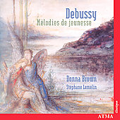 Debussy: M&eacute;lodies de Jeunesse / Brown, Lemelin