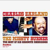 Charles Earland: The Mighty Burner: The Best of His Highnote Recordings