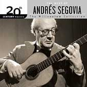 The Millennium Collection - The Best of Andrés Segovia