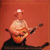 Ernest Tubb: Let's Say Goodbye Like We Said Hello [Box]