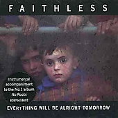 Faithless: Everything Will Be Alright Tomorrow
