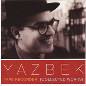 Yazbek: Tape Recorder (Collected Works)