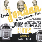 Louis Jordan: Jukebox Hits, Vol. 2: 1947-1951