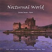 Nocturnal World: Nocturnes by Field, Chopin, Liszt, Faure, Scriabin, Clermont Pepin, Glen Morley and Pantcho Vladigerov