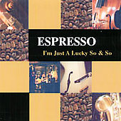 Espresso Jazz: I'm Just a Lucky So and So