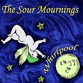 The Sour Mournings: Whirlpool