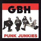 G.B.H.: Punk Junkies [Bonus Tracks]