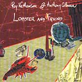 Anthony Coleman (Piano/Keyboards)/Roy Nathanson: Lobster and Friend