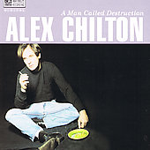 Alex Chilton: A Man Called Destruction