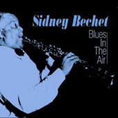 Sidney Bechet: Blues in the Air [Fabulous/Acrobat]