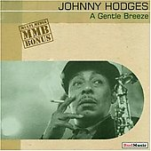 Johnny Hodges: A Gentle Breeze (1938-1954)