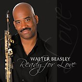Walter Beasley (Jazz): Ready for Love