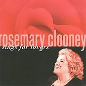 Rosemary Clooney: Sings for Lovers