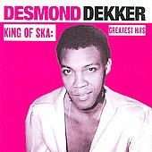 Desmond Dekker: King of Ska: Greatest Hits