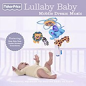 Fisher-Price: Lullaby Baby: Mobile Dream Music