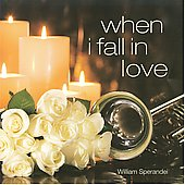 William Sperandei: When I Fall in Love *