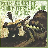 Sonny Terry: Folk Songs of Sonny Terry and Brownie McGhee