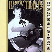 Randy Travis (Country): Heroes and Friends