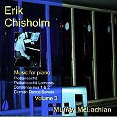 Chisholm: Music for Piano Vol 3 / Murray McLachlan