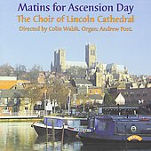 Matins for Ascension Day / Post, Walsh, Lincoln Cathedral