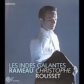 Rameau: Les Indes galantes / Christophe Rousset