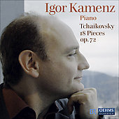 Tchaikovsky: 18 Piano Pieces Op 72 / Kamenz