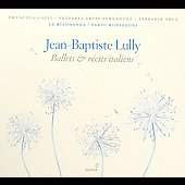 Lully: Ballets & Récits Italiens