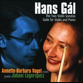 Hans Gál: The Two Violin Sonatas; Suite for Violin & Piano