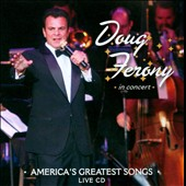 Doug Ferony: Doug Ferony In Concert: America's Greatest Songs