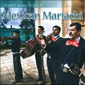 Various Artists: Finest Selection Of Mexican Mariachi