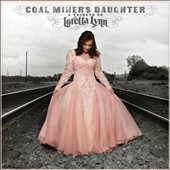 Loretta Lynn: Coal Miner's Daughter: A Tribute to Loretta Lynn