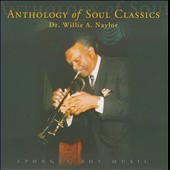 Dr. Willie A. Naylor: Anthology Of Soul Classics