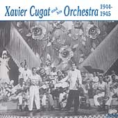 Xavier Cugat: Xavier Cugat & His Orchestra 1944-1945