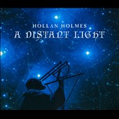 Hollan Holmes: A Distant Light [Digipak]