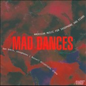 Mad Dances / Works for Sax & Piano