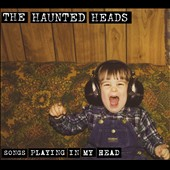 Haunted Heads: Songs Playing In My Head