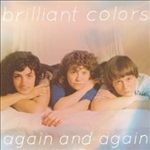 Brilliant Colors: Again and Again [Digipak] *