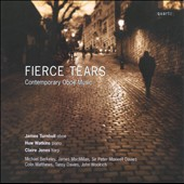 Fierce Tears: Contemporary Oboe Music / James Turnbull, oboe