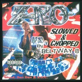 Z-Ro: Z-Ro vs. the World [Chopped & Screwed] [PA]