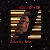 Bob Becker: There is a Time