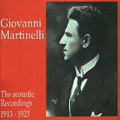 Giovanni Martinelli - The Acoustic Recordings 1913-1923