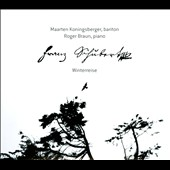 Schubert: Winterreise / Maarten Koningsberger, baritone; Roger Braun, piano