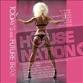 Various Artists: House Nation: Today's and Future Trax