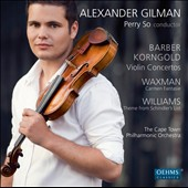 Barber & Korngold: Violin Concertos; Waxman, Williams / Alexander Gilman