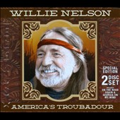 Willie Nelson: America's Troubadour