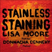 Donnacha Dennehy: Stainless Staining / Lisa Moore, piano (solo piano & soundtrack)