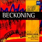 Beckoning: New Music for Cello - works by Lera Auerbach, Jay Greenberg, Serra Hwang & Huang Ruo / Anthony Arnone, cello