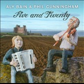 Aly Bain/Phil Cunningham: Five and Twenty *