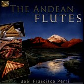 Joël Francisco Perri: The Andean Flutes
